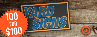yard signs - 100 for $100